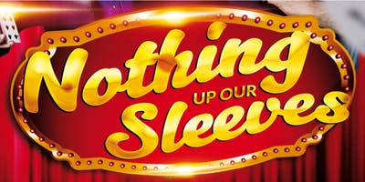 Nothing Up Our Sleeves - Magic Show