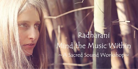 Mind the Music Within ~A Sacred Sound Workshop~ tickets