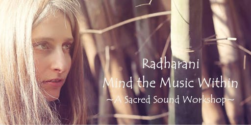 Mind the Music Within ~A Sacred Sound Workshop~