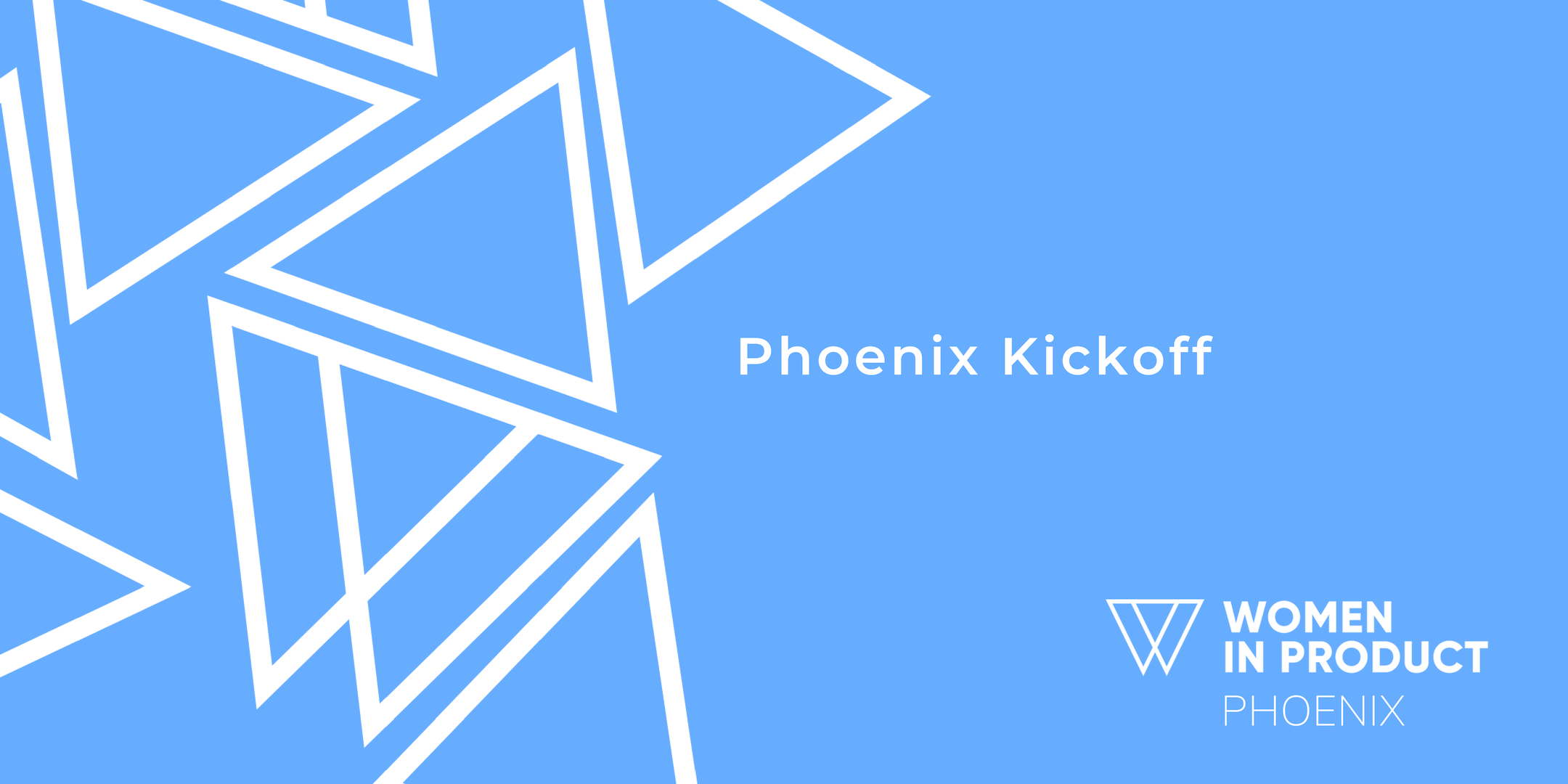 Women in Product: Phoenix Chapter Kickoff