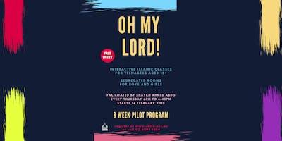 Oh My Lord! - Teens 15+ Islamic Classes