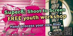 Super8: Shoot to Screen