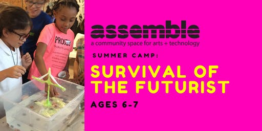 Summer Camp: Survival of the Futurist (Ages 6-7)