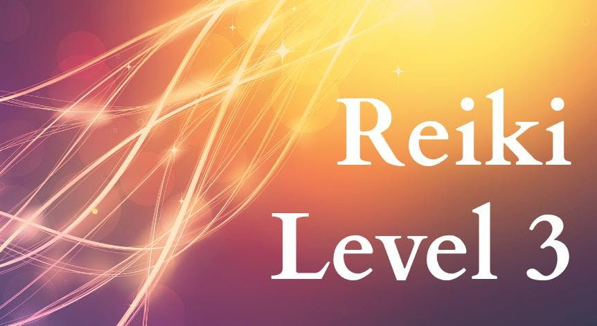 Reiki Level 3 Course- Tap into your Own Maste
