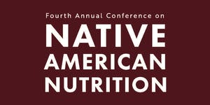 Fourth Annual Conference on Native American Nutrition...