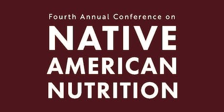 Fourth Annual Conference on Native American Nutrition 2019 tickets
