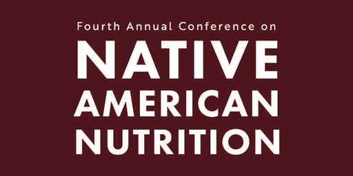 Fourth Annual Conference on Native American Nutrition 2019