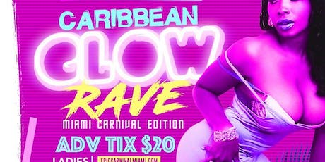 CARIBBEAN GLOW RAVE MIAMI CARNIVAL tickets
