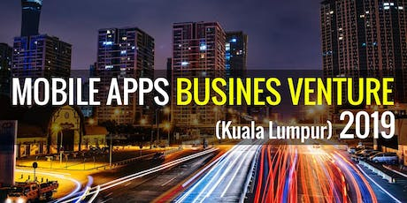 【4 HOURS】 CREATE YOUR PROFITABLE MOBILE APPS BUSINESS ONLINE MALAYSIA 2018  tickets