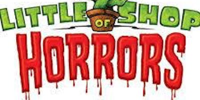 Little Shop Of Horrors- Monday 24th June 2019