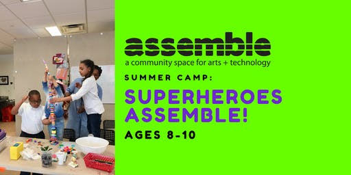 Summer Camp: Superheroes Assemble! (Ages 8-10)