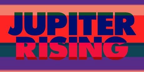 JUPITER RISING tickets