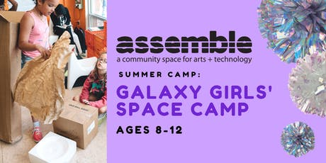 Summer Camp: Galaxy Girls' Space Camp (Ages 8-12) tickets