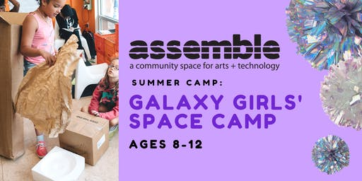 Summer Camp: Galaxy Girls' Space Camp (Ages 8-12)