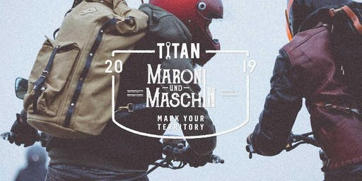 TITAN presents MARONI UND MASCHIN 2019 (Season's End 2019)