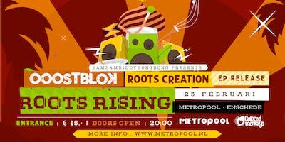 Bustour naar Ooostblok, Roots Creation & Roots Rising