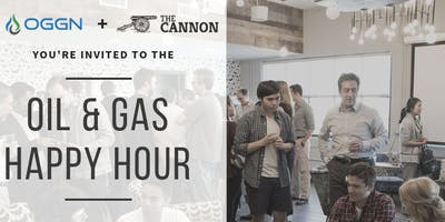Oil & Gas Happy Hour Hosted by OGGN + The Cannon