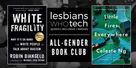 Lesbians Who Tech & Allies San Francisco || Lesbians Who Tech (+ Allies) San Francisco // All-Gender Book Club (Robin DiAngelo + Celeste Ng) tickets