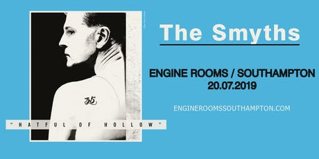 The Smyths - Hatful Of Hollow 35 (Engine Rooms, Southampton) tickets
