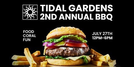 2nd Annual Tidal Gardens Summer BBQ tickets