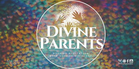 Divine Parents | A Morning Meditation w/ Oneness Blessings tickets