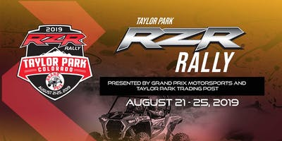 Taylor Park RZR Rally - Presented by Grand Prix Motorsports