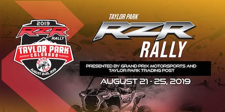 Taylor Park RZR Rally - Presented by Grand Prix Motorsports tickets
