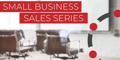 Calgary Small Business Sales Series - Lunch and Learn