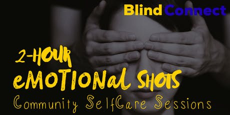 2-Hour eMOTIONal Shots SelfCare Community Sessions tickets