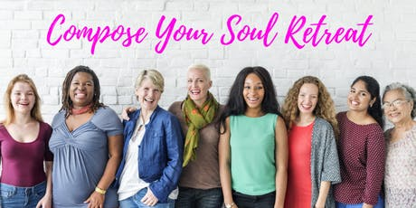Compose Your Soul Working Women's Retreat tickets