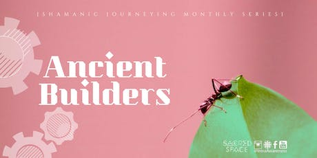 Ancient Builders | Shamanic Journeying Monthly Series tickets