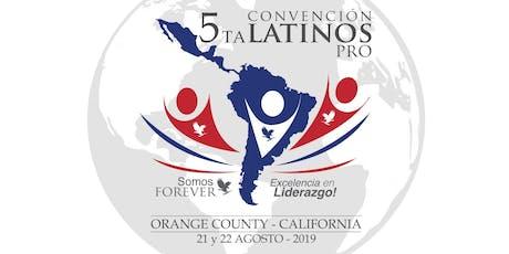 5ta CONVENCION DE LATINOS PRO CALIFORNIA tickets