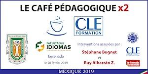 Café Pédagogique CLE Formation 2019 - Ensenada, BC