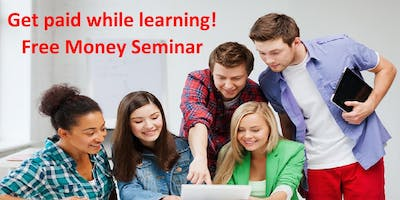 Get paid while learning! Free Money Seminar