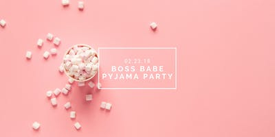 Boss Babe Pyjama Party - February