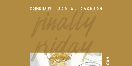 Finally Friday Happy Hour @DrinkHaus Supper Club tickets