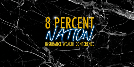 8% Nation Insurance Wealth Conference tickets