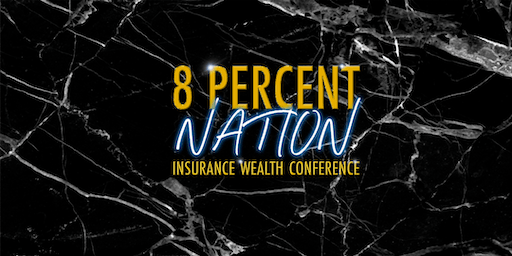 8% Nation Insurance Wealth Conference