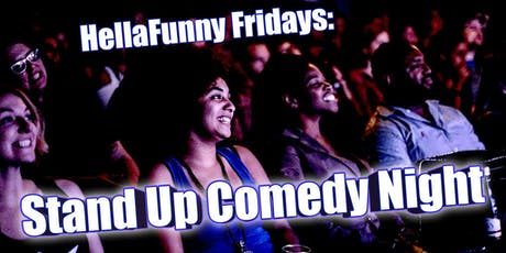 HellaFunny Fridays: A San Francisco Stand Up Comedy Showcase tickets