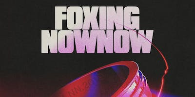 Foxing + Now, Now with Daddy Issues