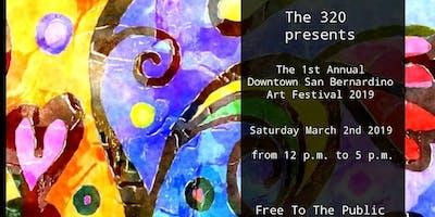 The 320 presents The 1rst Annual Downtown San Bernardino Art Festival