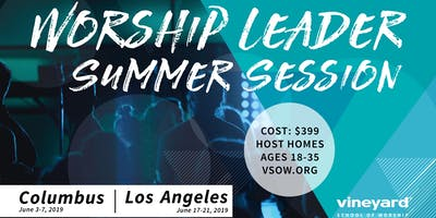 Vineyard School of Worship Summer Session: LOS ANGELES
