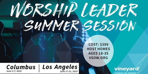 Vineyard School of Worship Summer Session: LOS ANGELES
