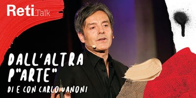"""Dall'altra p""""arte"""" - 5 conferenze di e con Carlo Vanoni"""