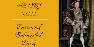 Henry VIII Divorced, beheaded, died