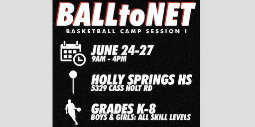BALLtoNET Basketball Summer Camp at Holly Springs HS