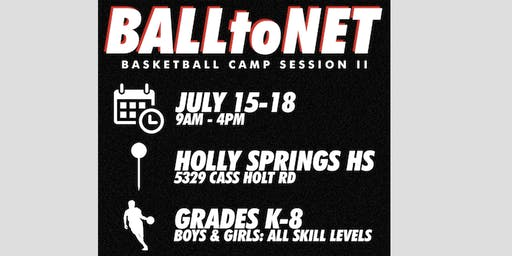 BALLtoNET Basketball Summer Camp at Holly Springs HS