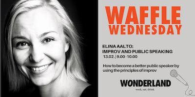 Waffle Wednesday: Improv and public speaking