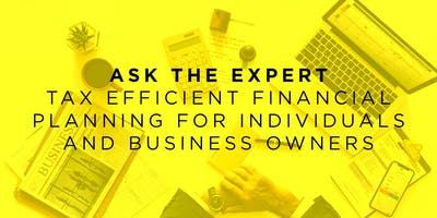 Tax Efficient Financial Planning for Individuals and Business Owners