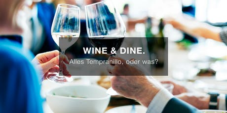 WINE & DINE. Alles Tempranillo, oder was? Tickets